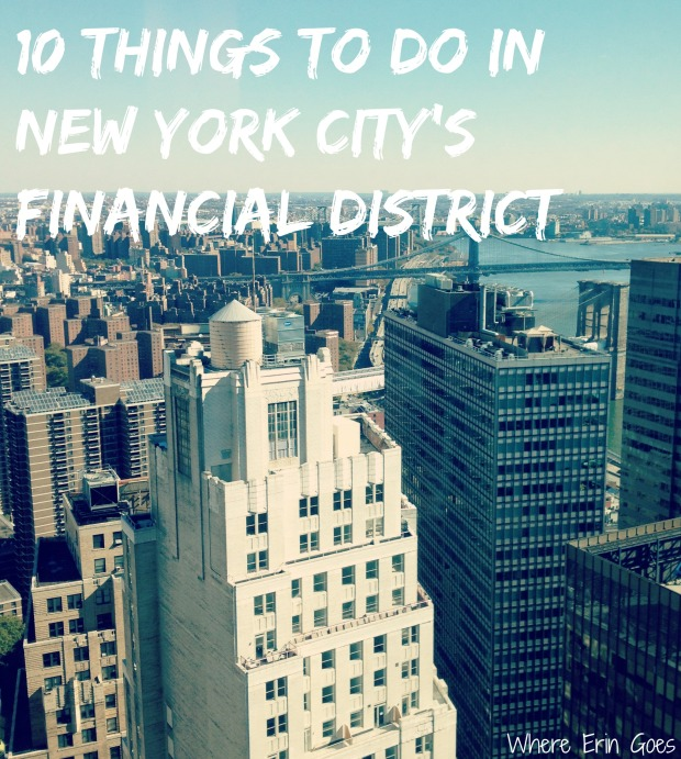 Top 10 Things To Do In New York City's Financial District