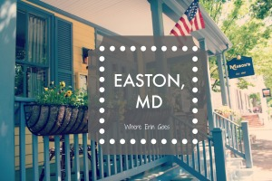 Visiting Easton, MD | Where Erin Goes
