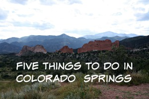 Five Things To Do In Colorado Springs | Where Erin Goes